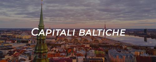 capitali baltiche Vilnius, Tallinn, Riga